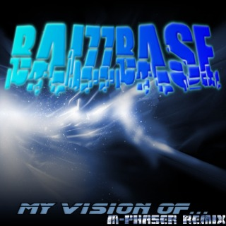 :: BaizzBase - My Vision Of... (M-Phaser Remix) ::